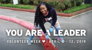 you are a leader national volunteer week april 8 through 12 2019