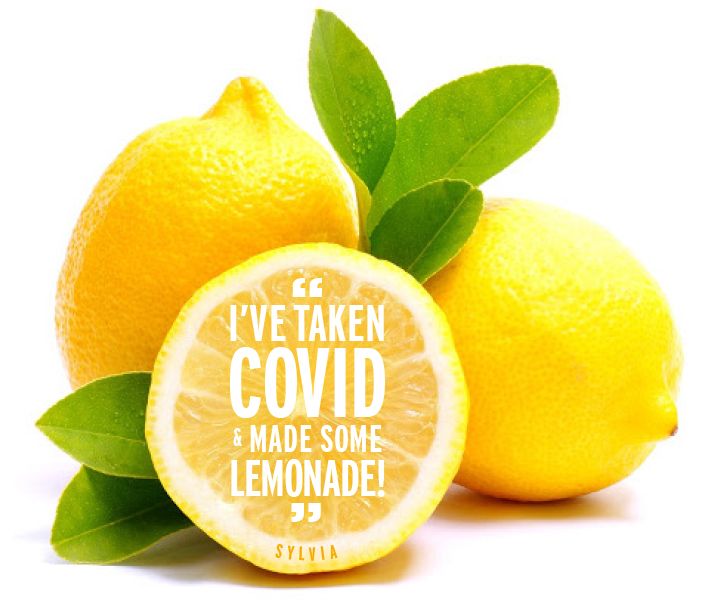 """I've taken COVID and made some lemonade!"""
